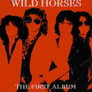 Wild Horses - The First Album (1980)