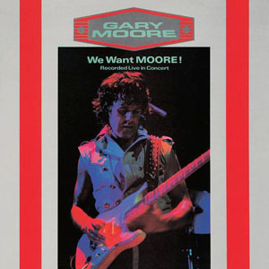 Gary Moore - We Want Moore! (1984)